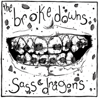 THE BROKEDOWNS / SASS DRAGONS